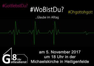 """Plakat des G18-Gottesdienst mit den Hashtags """"Gott lebst Du?"""", """"Ohgottohgott"""" und dem Titel #WoBistDu? - Glaube im Alltag. Außerdem ist eine aussetzende Herzfrequenz zu sehen."""